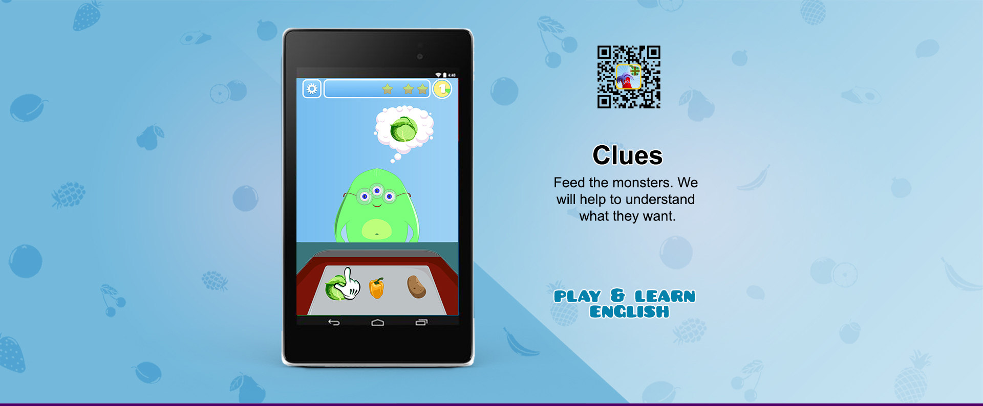 Clues. Feed the monsters. We will help you to understand what they want
